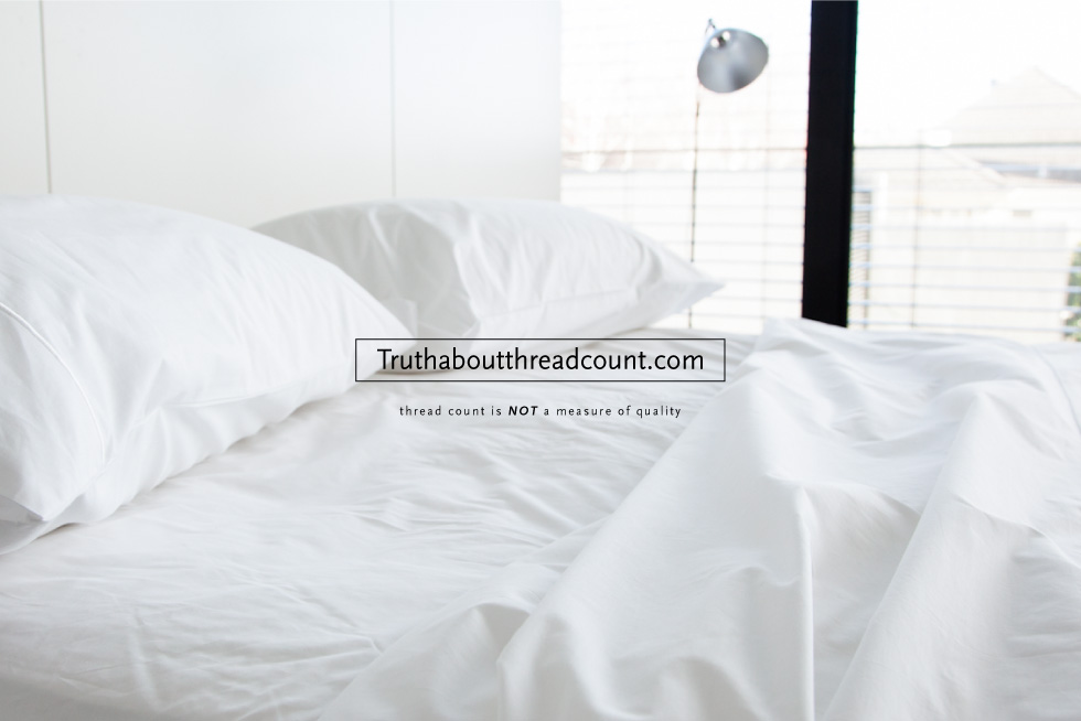 Truth About Thread Count  - Thread count is NOT a measure of quality